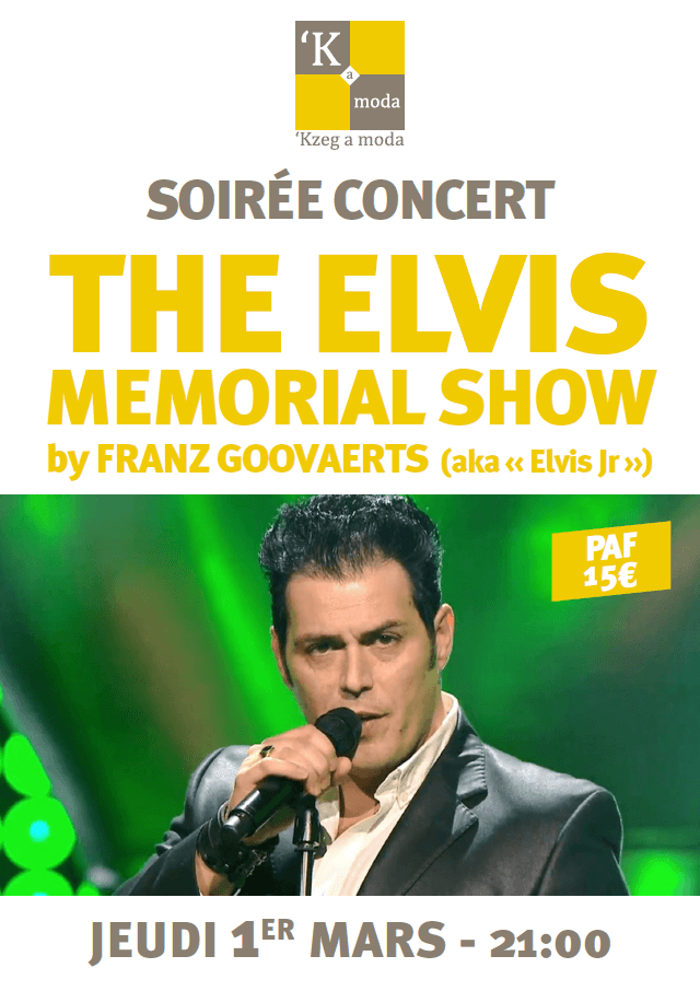 1er Mars 2018 – The Elvis Memorial Show by Franz Goovaerts (aka « Elvis Jr »)